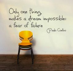 Only one thing makes a dream impossible: a fear of failure #quotes http://blog.huisjetuintjeboompje.be/3-maart-2015/