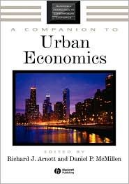 A Companion to Urban Economics edited by Richard J. Arnott and Daniel P. McMillen