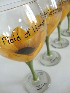 Bridesmaid glasses for the wedding Sunflower Wine... Love this idea! Especially since I really want sunflowers in my wedding.