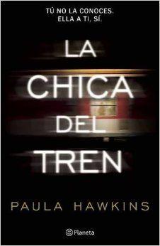 La chica del tren (Spanish Edition) by Paula Hawkins: 9786070728389 11/24/15
