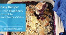 Amazingly YUMMY recipe!!  Fresh Blueberry Crumble (OR use green apples instead for #21DSD!!) #PracticalPaleo #BalancedBites