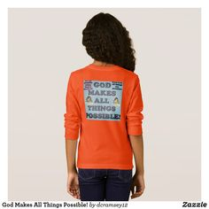 GOD MAKES ALL THINGS POSSIBLE! Girls Double Side Printed T-Shirt.