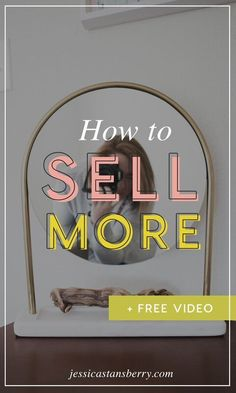 How to Sell More: Th