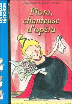 Flora, chanteuse d'opéra - Agnès Bertron, Roser Capdevilla