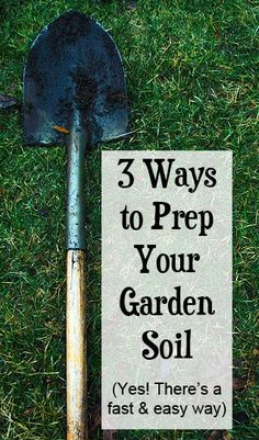 Grow the best veggies or #flowers in your neighborhood with these 3 ways to prep your #soil (including my secret for the fastest, easiest method). #gardening