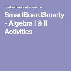 SmartBoardSmarty - Algebra I & II Activities