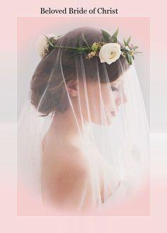 Beloved Bride of Christ.