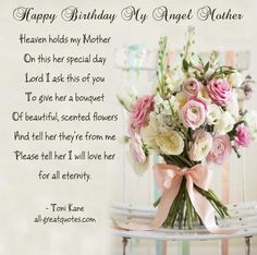 On my Mother's birthday, Heaven holds her gently in her arms until we shall meet once again.