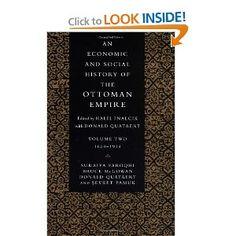 An Economic and Social History of the Ottoman Empire, Vol. 2: 1600-1914: Suraiya Faroqhi, Bruce McGowan, Donald Quataert, Sevket Pamuk, Halil Inalcik: 9780521574556: Amazon.com: Books