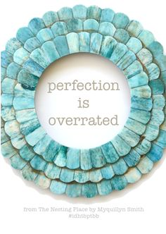 Because you've always secretly hoped that perfect wasn't the goal.