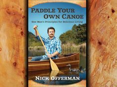 Paddle Your Own Canoe, by Nick Offerman