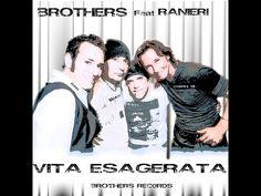 Brothers - Vita Esagerata (feat. Ranieri) [Official Video] - YouTube