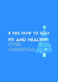 8 (Awesome/Realistic) Tips How To Stay Fit and Healthy Over Christmas - Wondrous.com.au