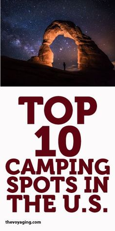 Top 10 Camping Spots In The U.S