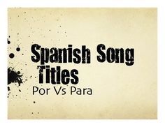 A great warm up activity for your Spanish class!  Each activity has 10 song titles/lyrics translated into Spanish that use a target verb tense or vocabulary set.  This set is all titles that use por and para.This product is also available as part of my Por Vs Para Bundle