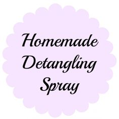 Homemade Detangling Spray - Smockity Frocks