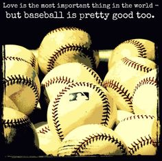 Baseball. How true!!