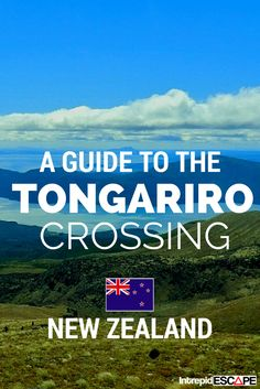 A GUIDE TO THE TONGARIRO ALPINE CROSSING, NEW ZEALAND