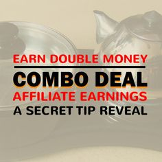Make an Affiliate Marketing Combo and Earn Double Money