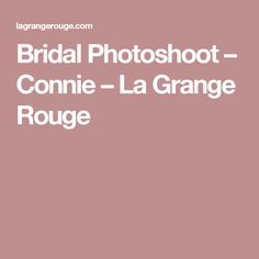 Bridal Photoshoot – Connie – La Grange Rouge  Our new blog post featuring amazing outdoor pictures, and a real vintage dress.
