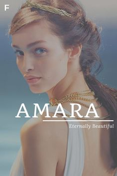 Amara meaning Eternally Beautiful Greek names A baby girl names A baby names female names whimsical baby names baby girl names traditional names names that start with A strong baby names unique baby names feminine names