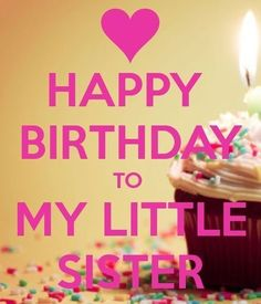 Happy Birthday To My Little Sister happy birthday happy birthday wishes happy birthday quotes happy birthday images happy birthday pictures happy birthday sister quotes Happy Birthday Little Sister, Happy Birthday Fun, Happy Birthday Images, Funny Birthday, 21 Birthday, Sister Birthday Wishes Funny, Funny Wishes, Birthday Ideas, Birthday Quotes For Me