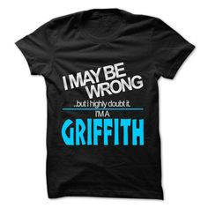 cool I May Be Wrong But I Highly Doubt It I am... GRIFFITH - 99 Cool Name Shirt ! the Cheapest