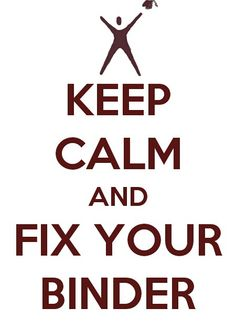 AVID-Keep Calm and Fix Your Binder (I could have used this sign for a few students last year.)