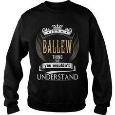 Cool  BALLEW  Its a BALLEW Thing You Wouldnt Understand  T Shirt Hoodie Hoodies YearName Birthday Shirts & Tees