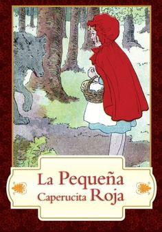 La Pequeña Caperucita Roja / Little Red Riding Hood (Spanish Edition) by Unattributed http://www.amazon.com/dp/0984932380/ref=cm_sw_r_pi_dp_CIJ-ub19SHWYM