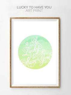 So Lucky to Have You | St. Patrick's Day Art Print from @cydconverse