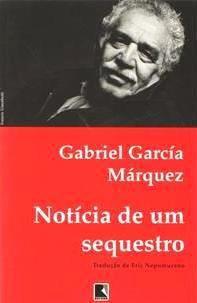 NOTÍCIA DE UM SEQUESTRO Gabriel Garcia Márquez