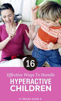 20 Effective Ways To Handle Hyperactive Children #Parenting
