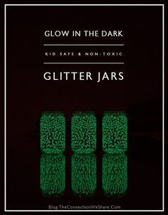 Kid safe glow in the dark glitter jars