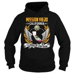 MISSION VIEJO, CALIFORNIA - ITS WHERE MY STORY BEGINS T-SHIRTS, HOODIES, SWEATSHIRT (39.99$ ==► Shopping Now)