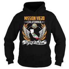 MISSION VIEJO, CALIFORNIA - ITS WHERE MY STORY BEGINS T-SHIRTS, HOODIES, SWEATSHIRT (39.99$ ==► Shopping Now)