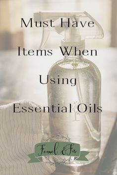 Must Have List for Essential Oils use. Great for started with essential oils for natural wellness recipes.