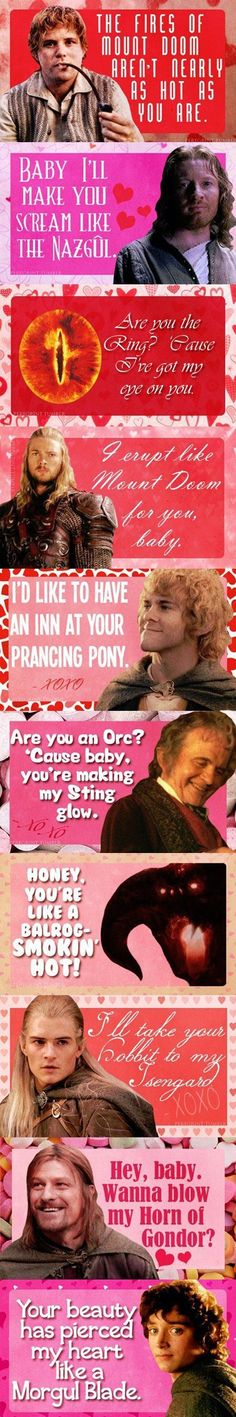 Funny pictures about Lord of the Rings pick-up lines. Oh, and cool pics about Lord of the Rings pick-up lines. Also, Lord of the Rings pick-up lines. Funny Valentine, Valentine Day Cards, Nerdy Valentines, Lotr, Citations Film, J. R. R. Tolkien, Into The West, My Sun And Stars, Fandoms