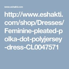 http://www.eshakti.com/shop/Dresses/Feminine-pleated-polka-dot-polyjersey-dress-CL0047571
