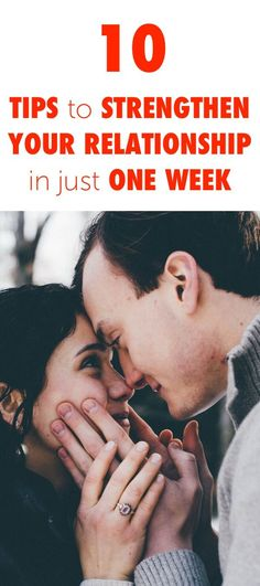 10 Tips to Strengthen Your Relationship in One Week