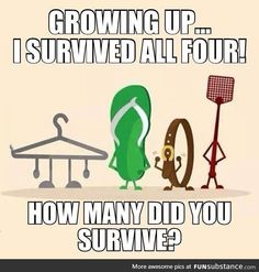 Growing up, I survived all four. How many did you survive? Mexican Funny Memes, Mexican Jokes, Mexican Sayings, Mexican Stuff, Hispanic Jokes, Ghetto Red Hot, Mexicans Be Like, Mexican Problems, Dads