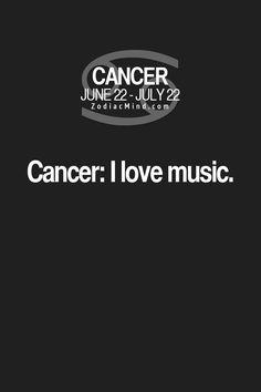 Cancer Zodiac Sign: I love music.