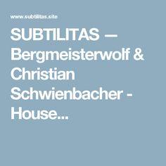 SUBTILITAS — Bergmeisterwolf& Christian Schwienbacher - House...