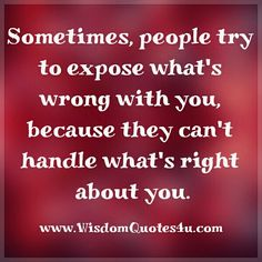 Sometimes, people try to expose what's wrong with you - Wisdom Quotes Abuse Quotes, Wisdom Quotes, Words Quotes, Wise Words, Quotes To Live By, Life Quotes, Sayings, Relationship Quotes, Relationships