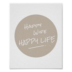 Love quote : Wedding Quotes  :  Happy Wife Happy Life Saying Brown Spot Print