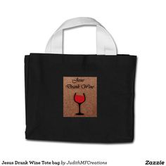 Jesus Drank Wine Tote bag