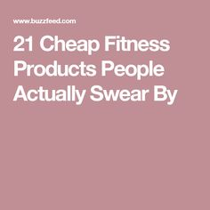 21 Cheap Fitness Products People Actually Swear By