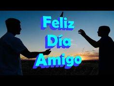 Feliz Día del Amigo con Imagenes y Frases para el Día del Amigo - YouTube