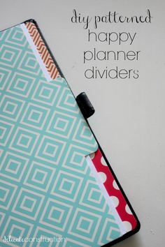 DIY patterned happy planner dividers.  These are a great way to keep your planner organized while keeping it stylish.