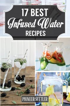 17 Best Infused Water Recipes | Healthy and Delicious Fat Burning Recipe by Pioneer Settler http://pioneersettler.com/17-best-infused-water-recipes/